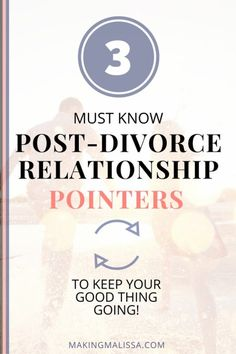3 Must Know Post-Divorce Relationship Tips