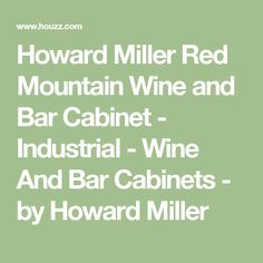 Howard Miller Red Mountain Wine and Bar Cabinet - Industrial - Wine And Bar Cabinets - by Howard Miller