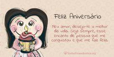 Menina Rosa: Meu amor, desejo-te o melhor da vida. Seja sempre, esse encanto de pessoa que me conquistou e que me faz feliz  http://www.lindasfrasesdeamor.org/aniversario