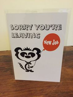 Sorry You're Leaving (New Job) - Humorous Poetic Verse Greetings Card for a Colleague or Friend starting a new job, retiring or finishing up New Job Card, Leaving Cards, Leaving Work, Orange Background, Cute Characters, High Gloss, Retirement, Greeting Cards, Humor