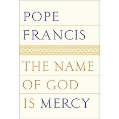 Check it out! It's Pope Francis' first book to be published during his papacy! He speaks with beautiful simplicity and clarity about the mercy of our God.