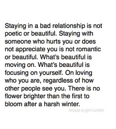 """THIS IS EVERYTHING. """"Staying in a bad relationship is not poetic or beautiful"""""""