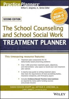 The School Counseling and School Social Work Treatment Planner: With DSM-5 Updates