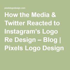 How the Media & #Twitter Reacted to Instagram's Logo Re Design – Blog | Pixels #LogoDesign