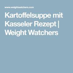Kartoffelsuppe mit Kasseler Rezept | Weight Watchers