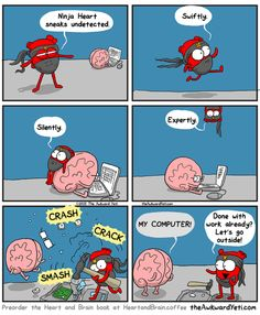The Awkward Yeti comics Ninja Heart - Heart and Brain - Awkward Yeti Akward Yeti, The Awkward Yeti, Funny Cute, The Funny, Hilarious, Heart And Brain Comic, Otp, Brain Book, 4 Panel Life