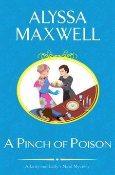 A Pinch of Poison by Alyssa Maxwell is the second book in A Lady and Lady's Maid Mystery series.  Take a look at my review of this new historical mystery novel!  http://bibliophileandavidreader.blogspot.com/2016/12/a-pinch-of-poison-lady-and-ladys-maid.html