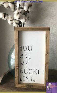 How perfect is this? You Are My Bucket List - Farmhouse Style Framed Wood Sign - Home Decor, Farmhouse Signs, Rustic Signs, Farmhouse Decor, Rustic De. Diy Home Decor Rustic, Wood Signs Home Decor, Country Farmhouse Decor, Rustic Signs, Modern Decor, Farmhouse Style, Farmhouse Signs, Rustic Style, Farmhouse Frames