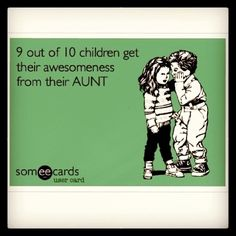 I'm sure at least one of my nieces or nephews has to realize this! LOL