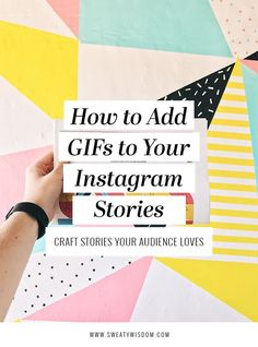 How To Add GIFs To Your Instagram Stories // Sweaty Wisdom.com -#socialmediatips #marketing
