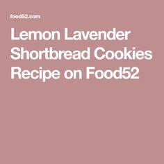 Lemon Lavender Shortbread Cookies Recipe on Food52