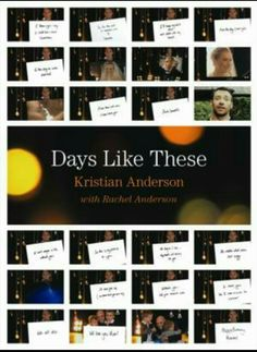 A book you've been meaning to read....Days Like These - by Kristian Anderson with Rachel Anderson.