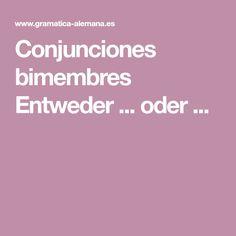 Conjunciones bimembres Entweder ... oder ...