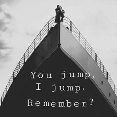 I love titanic. Once you get the talk I recommend watching it. ( aka grade 5 and up) (Best Movies) Best Movie Quotes, Film Quotes, One Line Quotes, Famous Quotes, Love Movie, Movie Tv, Titanic Quotes, Clannad After Story, Citations Film