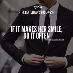 Pin by youssef barakat on the gentlemen's guide ♛ gentleman quotes, ge Der Gentleman, Gentleman Rules, Gentleman Style, Southern Gentleman, Gentlemens Guide, Love Quotes, Inspirational Quotes, Inspire Quotes, Sex Quotes
