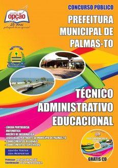 Apostila Concurso Prefeitura Municipal de Palmas, Estado de Tocantins - 2013: - Cargo: Técnico Administrativo Educacional