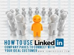 How to Use #LinkedIn Company Pages to #Connect With Your #Ideal #Caustomer #socialmedia