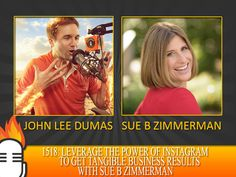 Leverage the power of Instagram to get tangible business results with Sue B Zimmerman