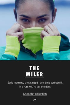 Early morning, late at night - any time you can fit in a run, you're out the door. Keep up your running motivation with bright, reflective Nike gear, new NTC workouts and an upbeat Spotify music mix.