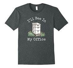 Mens Beekeeper T-shirt - I'll Bee In My Office Large Dark... https://www.amazon.com/dp/B072MNVPX7/ref=cm_sw_r_pi_dp_x_GBnCzb7S6X3X8