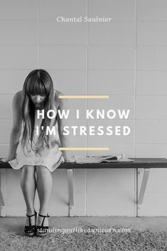 How I Know I'm Stressed - Standing Out Like a Unicorn Dealing With Stress, I Know, Read More, Mental Health, About Me Blog, Coping With Stress