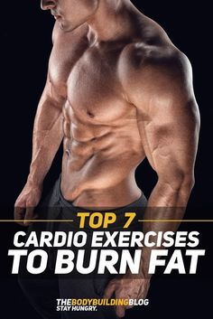Check out the Top 7 Cardio Exercises to Burn Fat! #fitness #cardio #bodybuilding #gym #exercise #workout