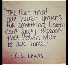 Heaven is home- C.S. Lewis