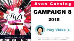 http://www.GoHereToShop.com - Avon Catalog Campaign 8 2015 - The Campaign 8 Avon Catalog is out! In the Avon Campaign 8 Catalog you can stock up on your favorite Avon lipsticks with a great 5 for $20 offer and also save on great deals in fragrance, skin care, and bath & body.  The current Avon Catalog is packed with new spring items so come and take a look before these sales end http://www.GoHereToShop.com