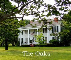 Carolyn Westbrook's, The Oaks Plantation Home  by Between Naps on the Porch