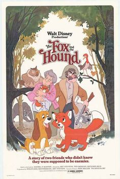 The Fox and the Hound is a 1980s classic. It is a movie based on animals and a few cartoon characters.