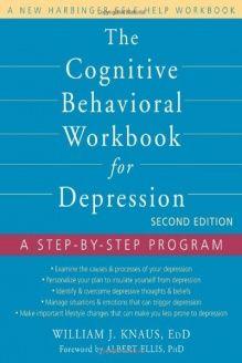 The Cognitive Behavioral Workbook For Depression A Step By Program 978