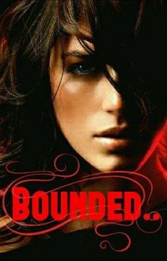 Bounded.. - Chapter 2.. - dark_angel0285