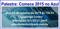 Palestra Comece 2015 no azul icasb 13-1-2014 brasilia educador financeiro francisco rodrigues icasb dinheiro