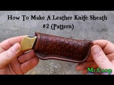 How To Make A Leather Knife Sheath #2 (Pattern) - YouTube