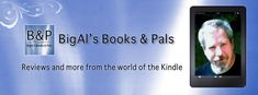 BigAl's Books and Pals. Reviews on indie published books.