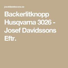 Backerlitknopp Husqvarna 3026 - Josef Davidssons Eftr.