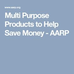 Multi Purpose Products to Help Save Money - AARP