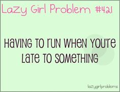 lazy girl problems | lazy girl problem