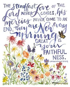 Lamentations His mercies are new every morning! Bible Verses Quotes, Bible Scriptures, Faith Verses, Healing Scriptures, Biblical Quotes, Religious Quotes, Bible Art, Stairway To Heaven, New Every Morning