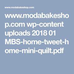 www.modabakeshop.com wp-content uploads 2018 01 MBS-home-tweet-home-mini-quilt.pdf