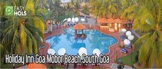 Explore the beauty of Mobor beach in South Goa. Book Holiday Inn Goa Mobor Beach in South Goa for a fantastic trip. To know more information, log on to: http://www.easyhols.in/goa-hotel-packages/holiday-inn-goa.html