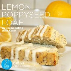 21DSD Recipe: Lemon Poppy Seed Loaf from Clean Eating with Katie | The 21-Day Sugar Detox by Diane Sanfilippo
