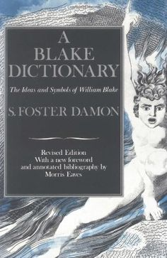 A Blake Dictionary: The Ideas and Symbols of William Blake by S. Foster Damon http://www.amazon.com/dp/0874514363/ref=cm_sw_r_pi_dp_tDXevb036FZ4T