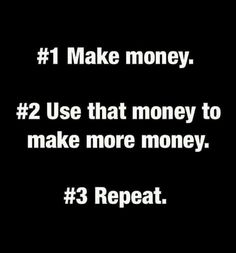 Make money. use that money to make more money. Quotes To Live By, Me Quotes, Motivational Quotes, Inspirational Quotes, Inspire Quotes, Qoutes, Poker Quotes, Hustle Quotes, Girly Quotes