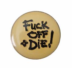 """FUCK OFF aND DiE! vintage enamel pin mature hate love slogan nsfw rude suck by VintageTrafficUSA  11.00 USD  A vintage FCK OFF & DIE! pin Excellent condition. Measures: approx 1"""" A definite showstopper! -------------------------------------------- SECOND ITEM SHIPS FREE IN USA!!! LOW SHIPPING OUTSIDE USA!! VISIT MY STORE FOR MORE ITEMS!!! http://ift.tt/1PTGYrG FOLLOW ME ON FACEBOOK FOR SALE CODES AND UPDATES! http://ift.tt/1P57awb OR FOLLOW ME ON TWITTER! https://twitter.com/VinTrafficUSA…"""