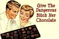 Give the dangerous bitch her chocolate Photo by sweetie259pie | Photobucket