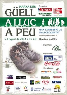 "Have you ever dreamed of walking the ""Camino de Santiago"". Well you can first start with ""A Lluc a Peu"" in Mallorca, first saturday every August :) 48 km from Palma to Lluc."