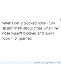 when I get a blocked nose... - http://www.loveoflifequotes.com/funny/when-i-get-a-blocked-nose/