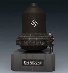 "Hitlers Time Machine, ""Die Glocke"" The Nazi Bell 