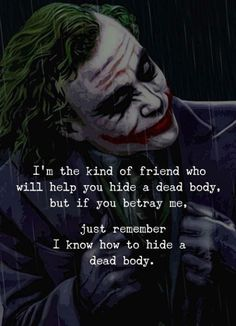 Joker Quotes : Im the kind of friend who will help you. via - Quotes Boxes Best Joker Quotes, Badass Quotes, Love Is Scary Quotes, This Is Me Quotes, Friend Love Quotes, Wisdom Quotes, True Quotes, Funny Quotes, Motivational Quotes